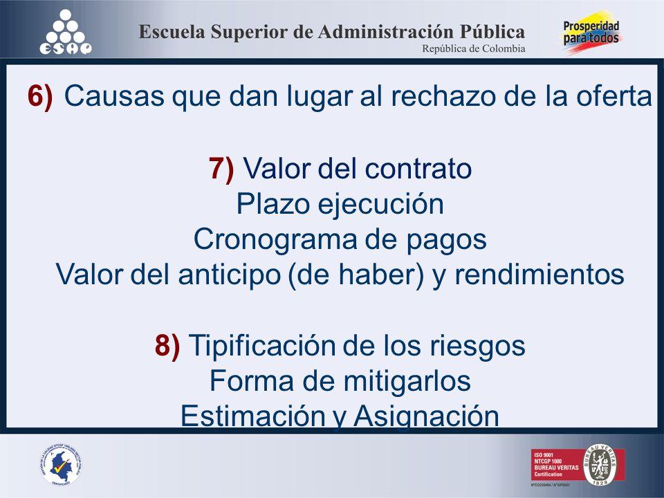 6) Causas que dan lugar al rechazo de la oferta 7) Valor del contrato