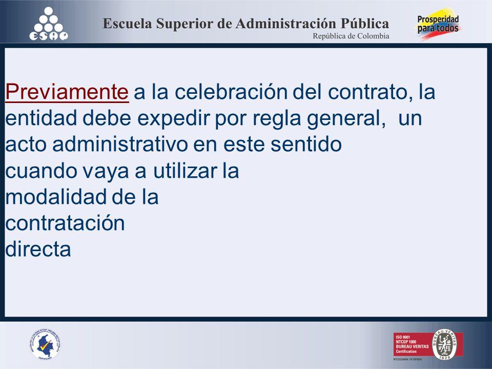 Previamente a la celebración del contrato, la entidad debe expedir por regla general, un