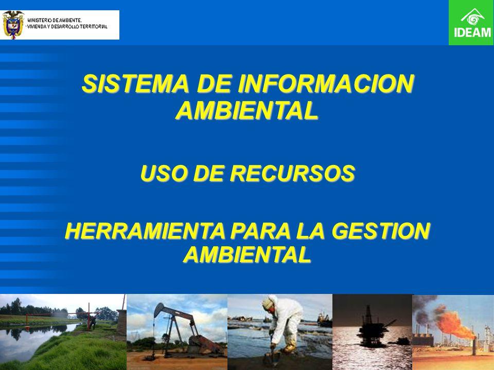 SISTEMA DE INFORMACION AMBIENTAL HERRAMIENTA PARA LA GESTION AMBIENTAL