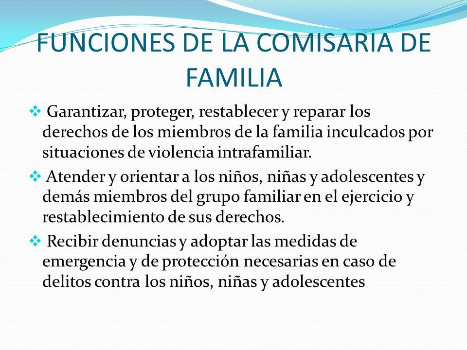 FUNCIONES DE LA COMISARIA DE FAMILIA