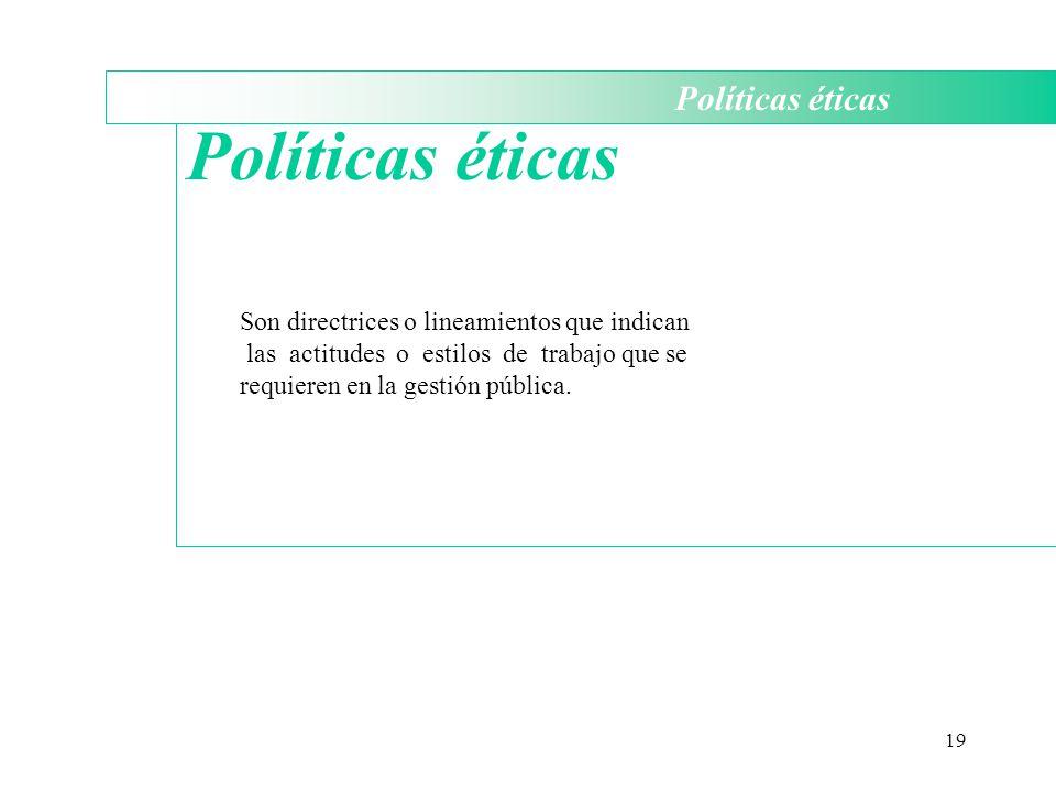 Políticas éticas Políticas éticas
