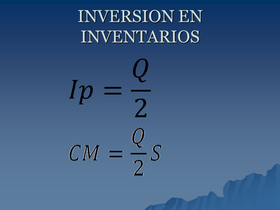 INVERSION EN INVENTARIOS