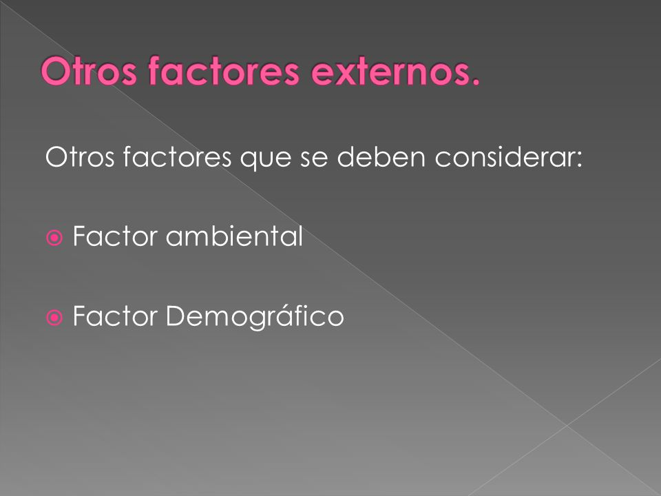 Otros factores externos.