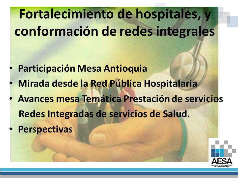 Fortalecimiento de hospitales, y conformación de redes integrales