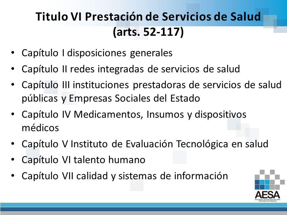 Titulo VI Prestación de Servicios de Salud (arts. 52-117)