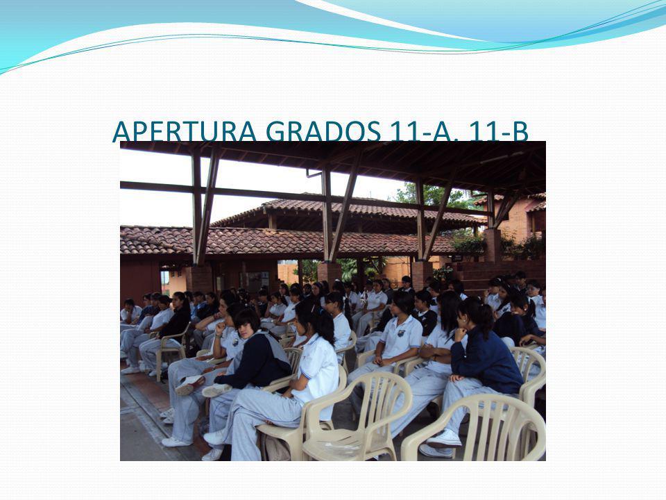 APERTURA GRADOS 11-A, 11-B