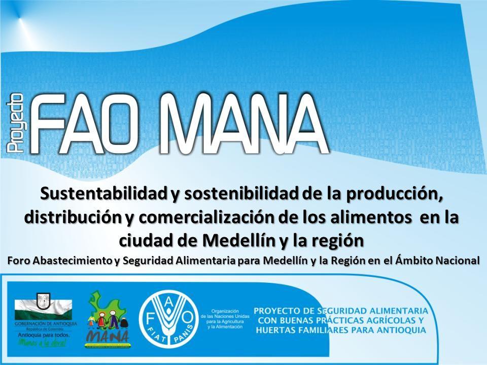 Sustentabilidad y sostenibilidad de la producción, distribución y comercialización de los alimentos en la ciudad de Medellín y la región