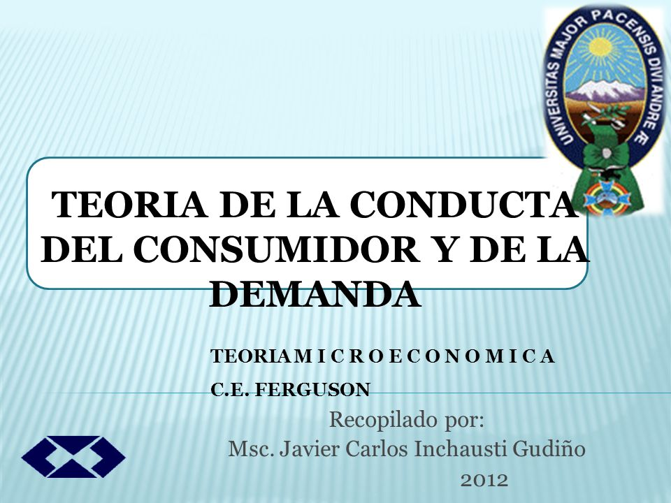 TEORIA DE LA CONDUCTA DEL CONSUMIDOR Y DE LA DEMANDA