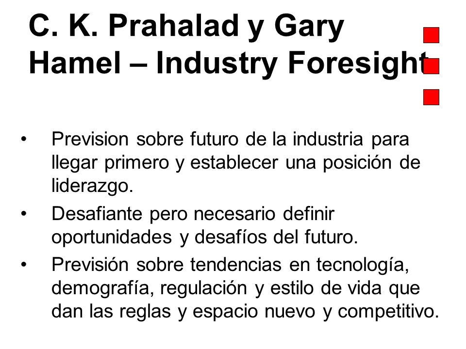 C. K. Prahalad y Gary Hamel – Industry Foresight