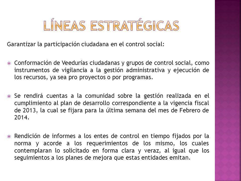 Líneas estratégicas Garantizar la participación ciudadana en el control social:
