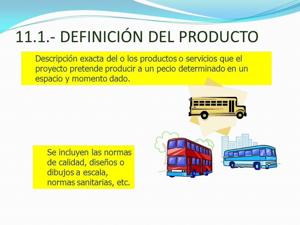 11.1.- DEFINICIÓN DEL PRODUCTO
