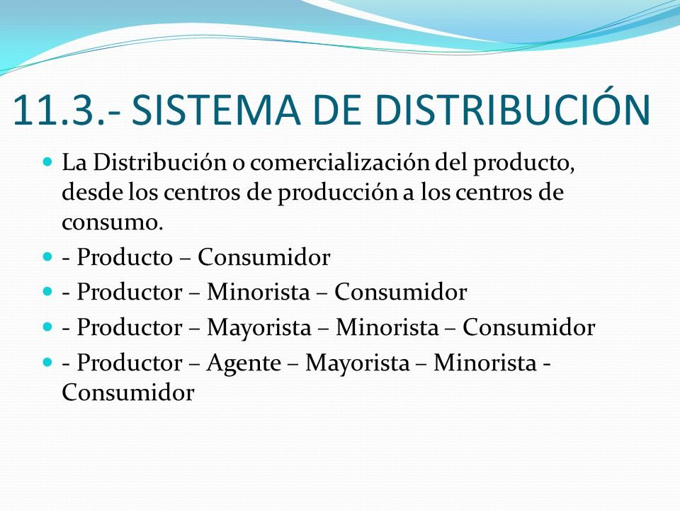 11.3.- SISTEMA DE DISTRIBUCIÓN
