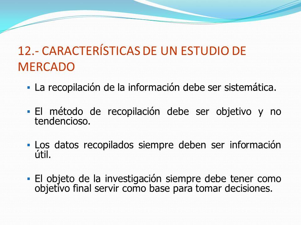 12.- CARACTERÍSTICAS DE UN ESTUDIO DE MERCADO