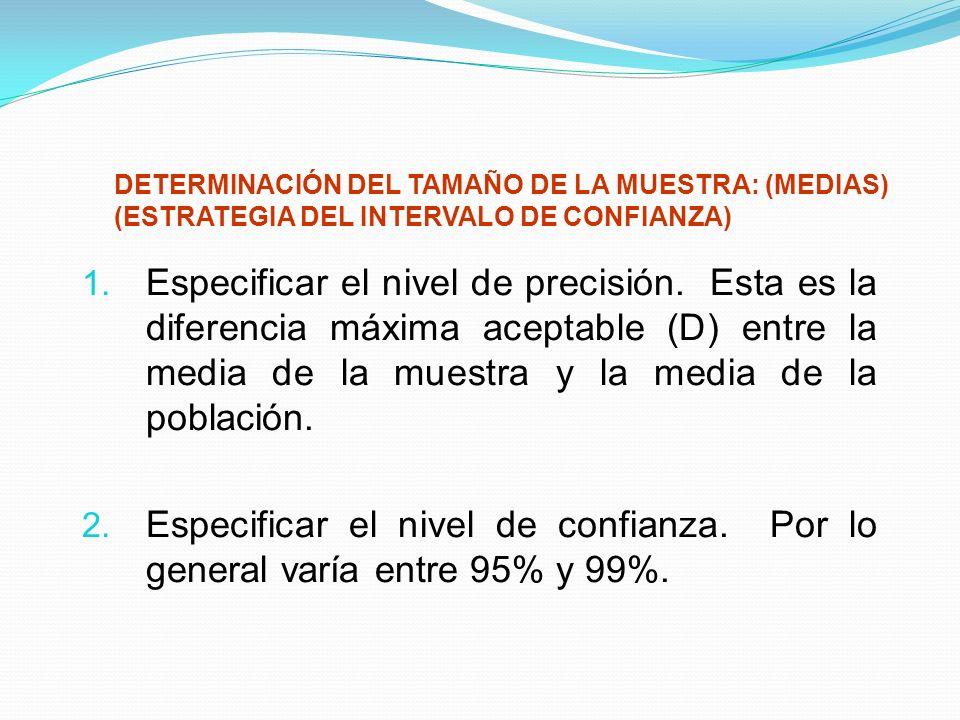 DETERMINACIÓN DEL TAMAÑO DE LA MUESTRA: (MEDIAS) (ESTRATEGIA DEL INTERVALO DE CONFIANZA)
