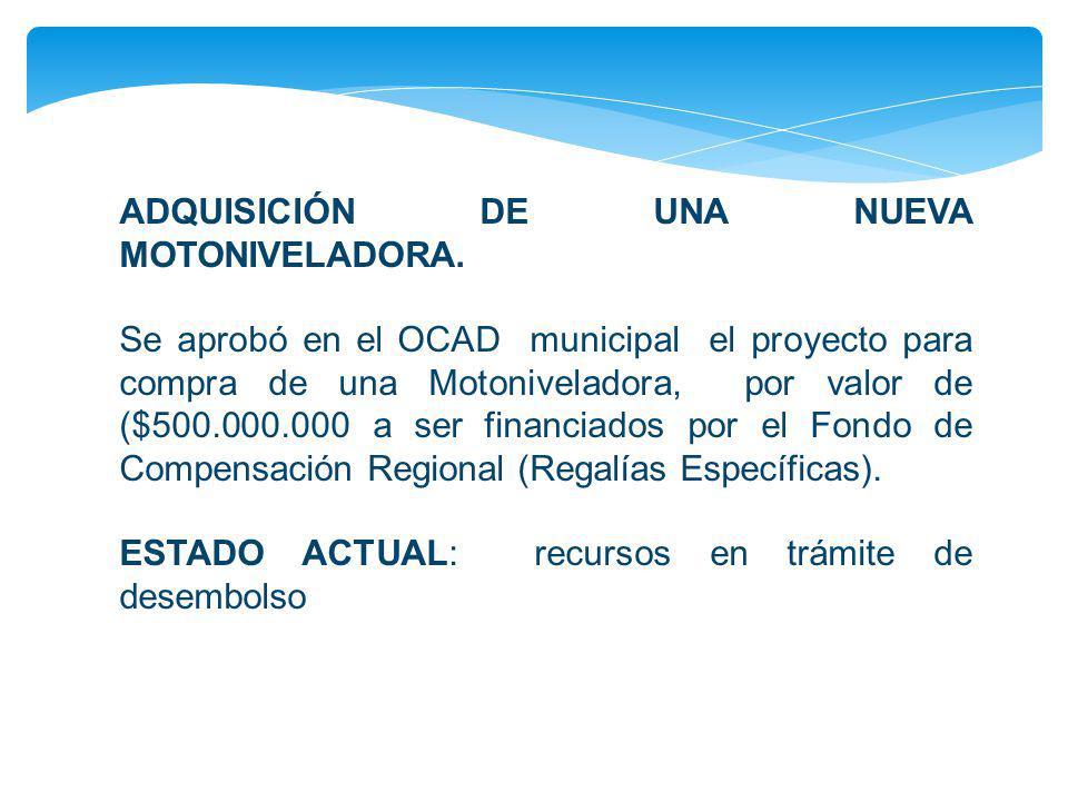 ADQUISICIÓN DE UNA NUEVA MOTONIVELADORA.