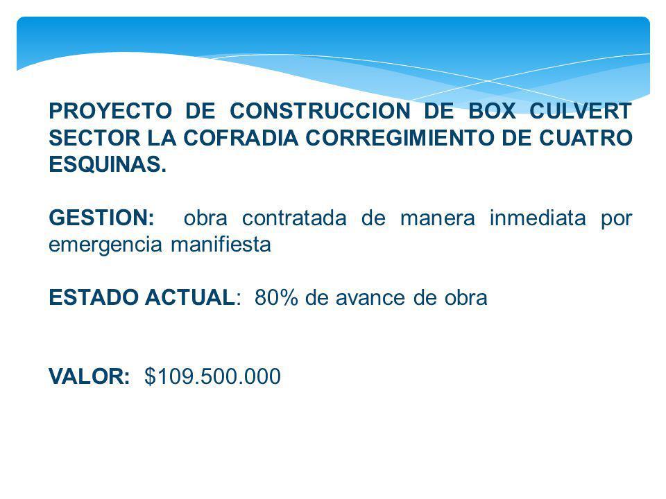 PROYECTO DE CONSTRUCCION DE BOX CULVERT SECTOR LA COFRADIA CORREGIMIENTO DE CUATRO ESQUINAS.