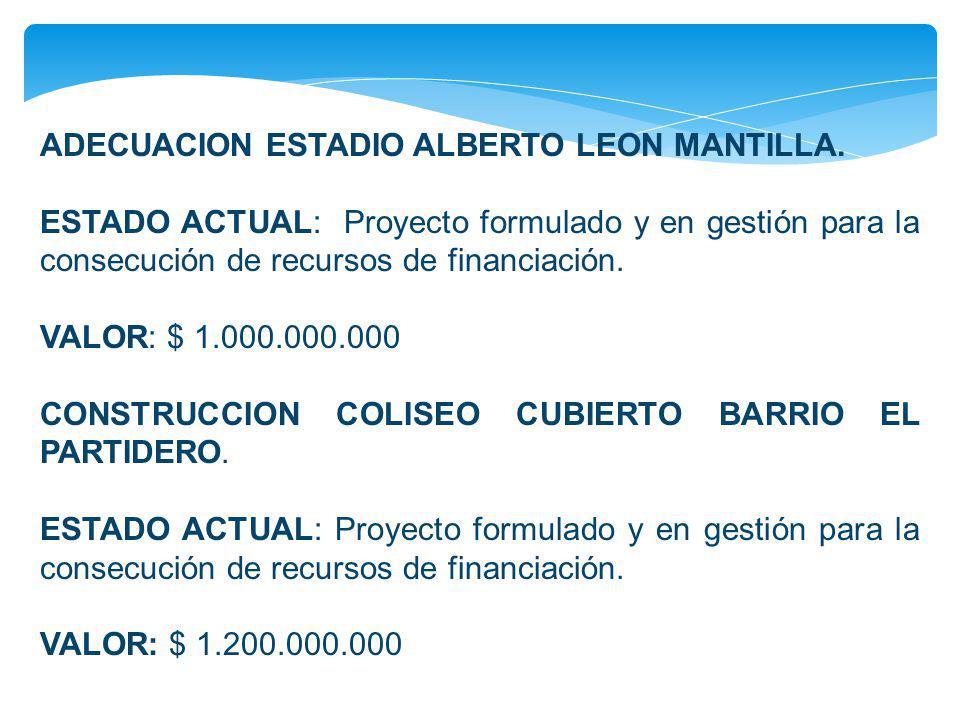 ADECUACION ESTADIO ALBERTO LEON MANTILLA.