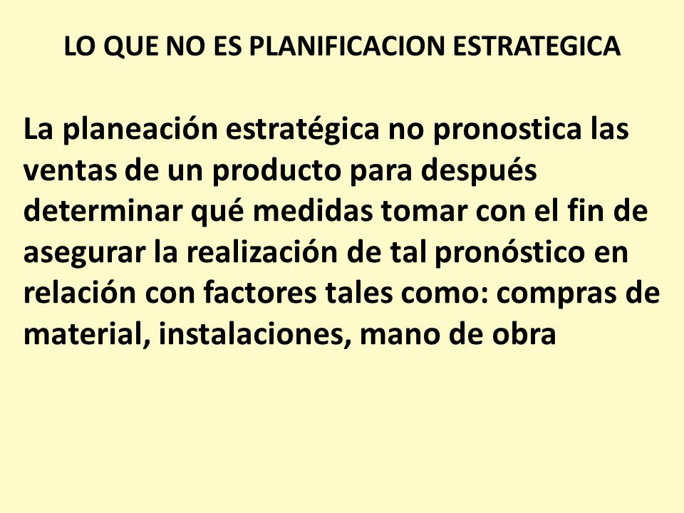 LO QUE NO ES PLANIFICACION ESTRATEGICA