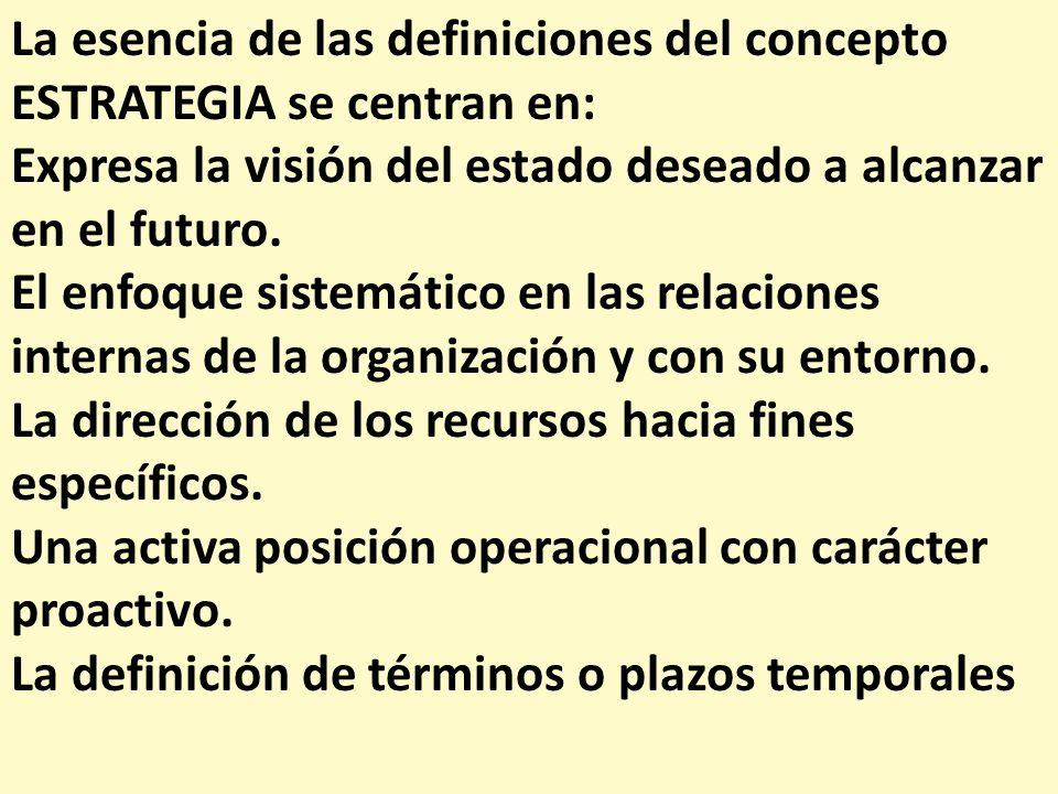 La esencia de las definiciones del concepto ESTRATEGIA se centran en: