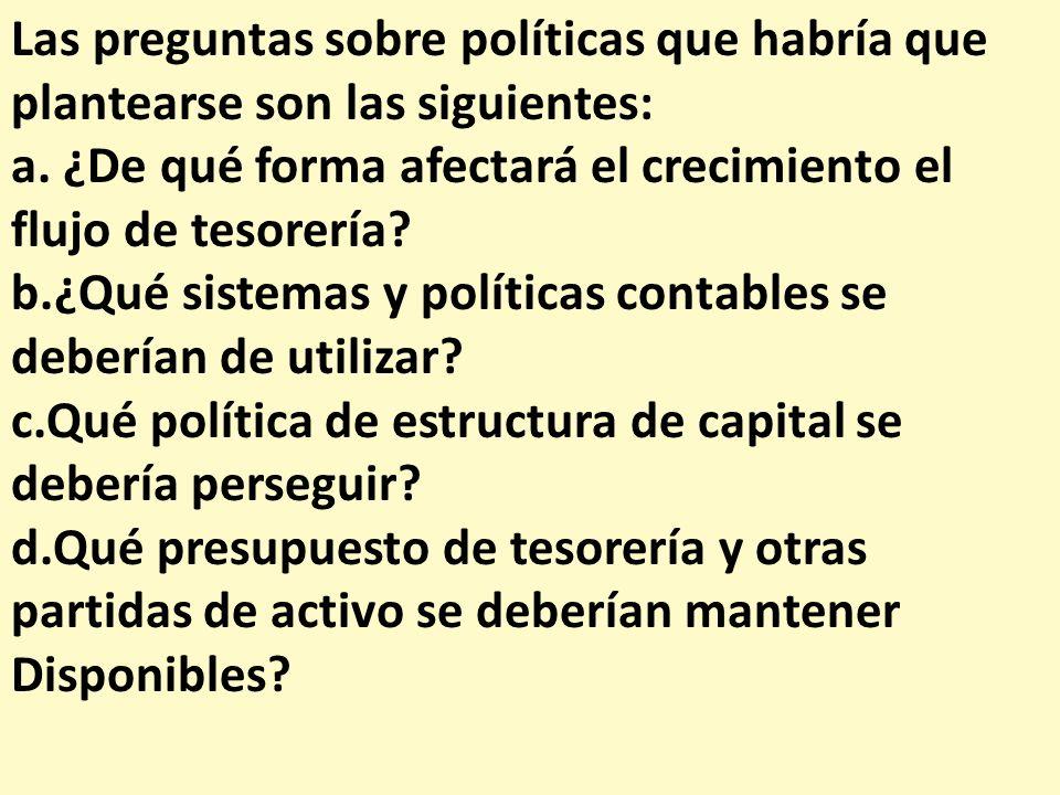 Las preguntas sobre políticas que habría que plantearse son las siguientes: