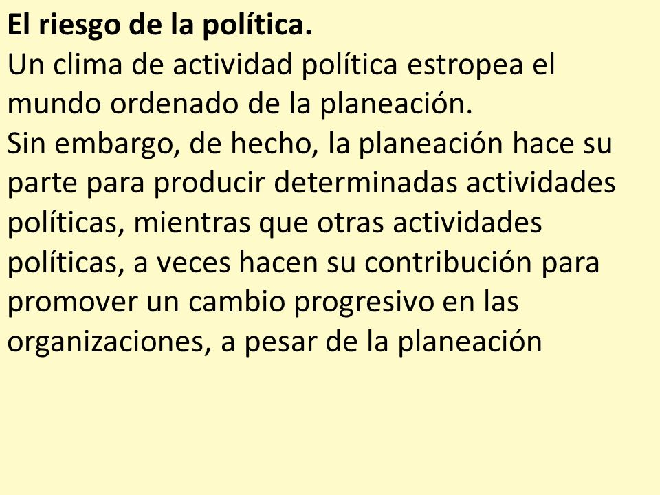 El riesgo de la política.