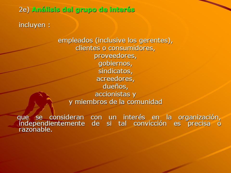 2e) Análisis del grupo de interés incluyen :