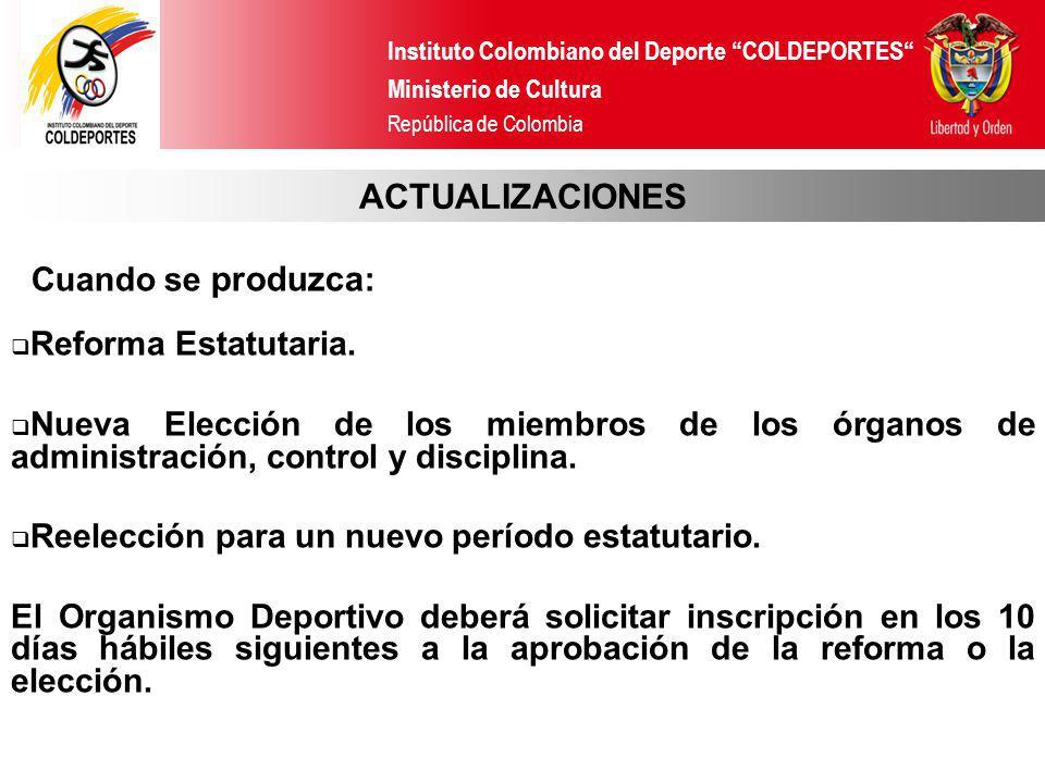 ACTUALIZACIONES Cuando se produzca: Reforma Estatutaria.