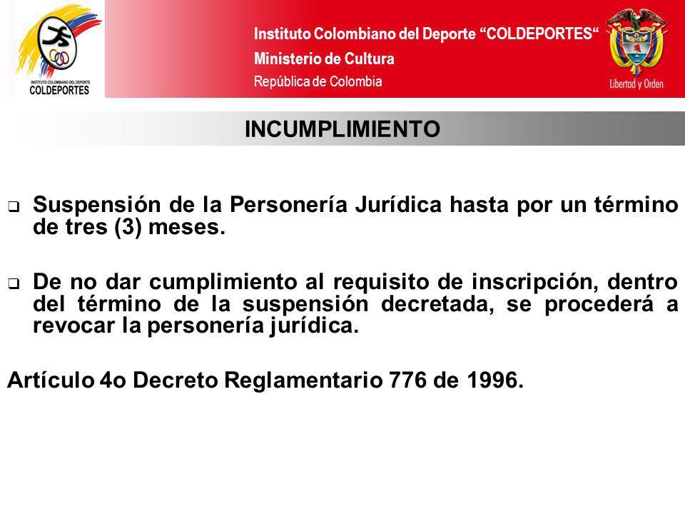 INCUMPLIMIENTO Suspensión de la Personería Jurídica hasta por un término de tres (3) meses.