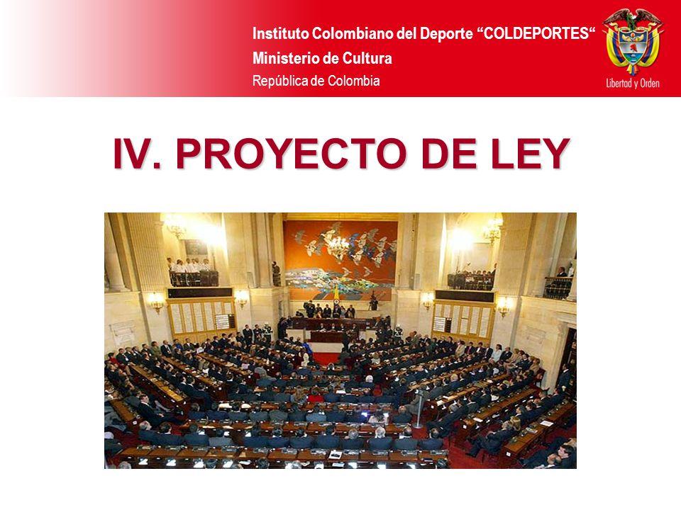 IV. PROYECTO DE LEY Instituto Colombiano del Deporte COLDEPORTES