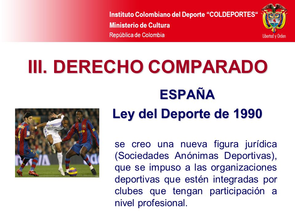 III. DERECHO COMPARADO ESPAÑA Ley del Deporte de 1990