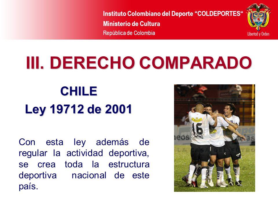 III. DERECHO COMPARADO CHILE Ley 19712 de 2001
