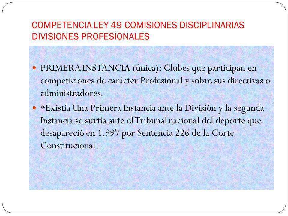 COMPETENCIA LEY 49 COMISIONES DISCIPLINARIAS DIVISIONES PROFESIONALES