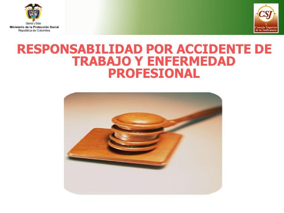 RESPONSABILIDAD POR ACCIDENTE DE TRABAJO Y ENFERMEDAD PROFESIONAL