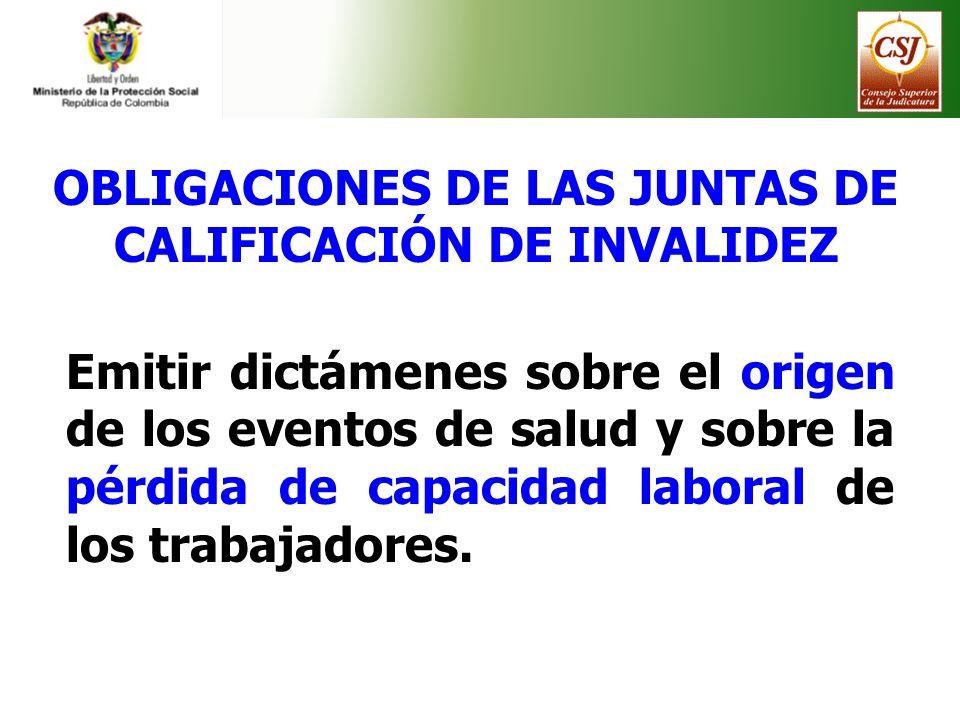 OBLIGACIONES DE LAS JUNTAS DE CALIFICACIÓN DE INVALIDEZ
