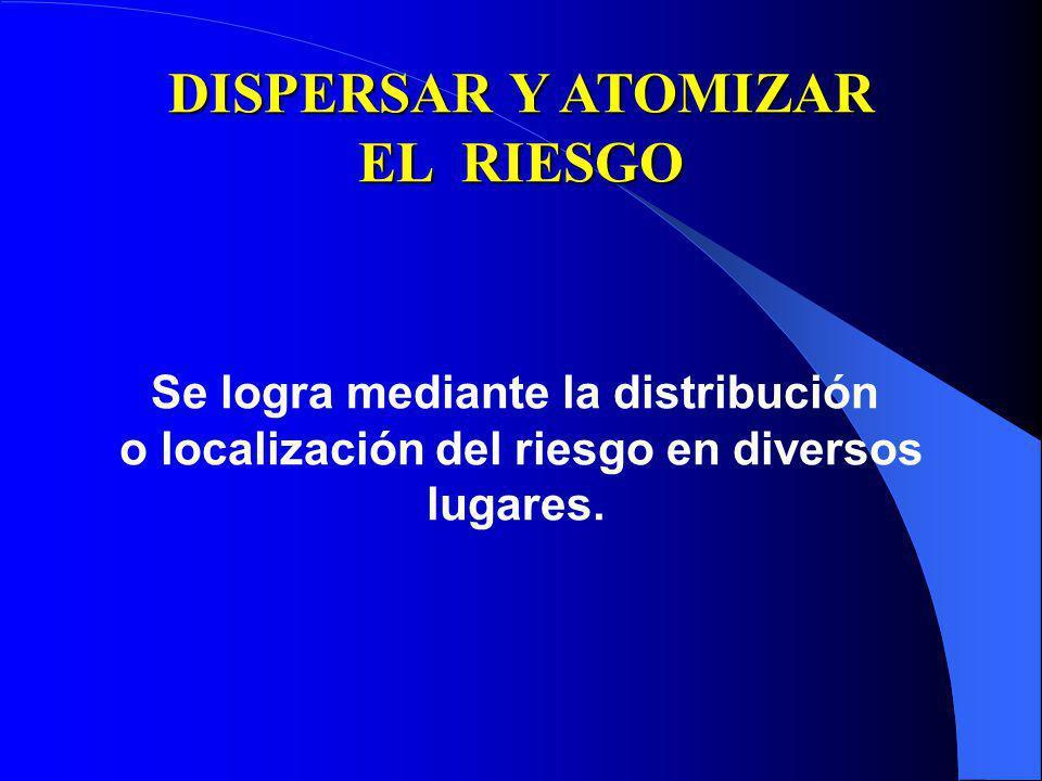 DISPERSAR Y ATOMIZAR EL RIESGO