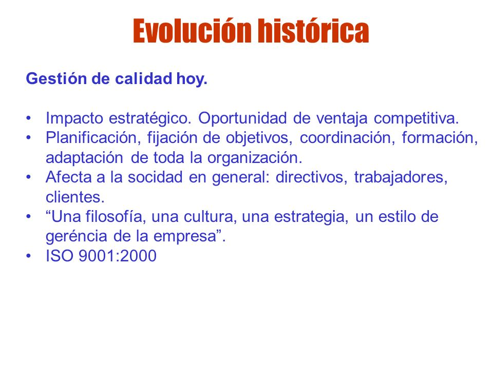 Evolución histórica Gestión de calidad hoy.