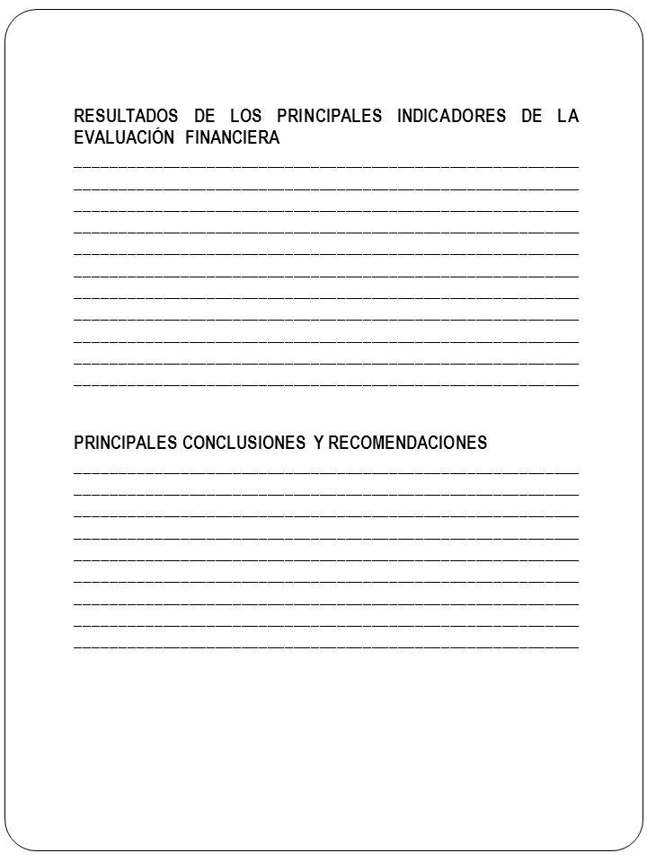 RESULTADOS DE LOS PRINCIPALES INDICADORES DE LA EVALUACIÓN FINANCIERA