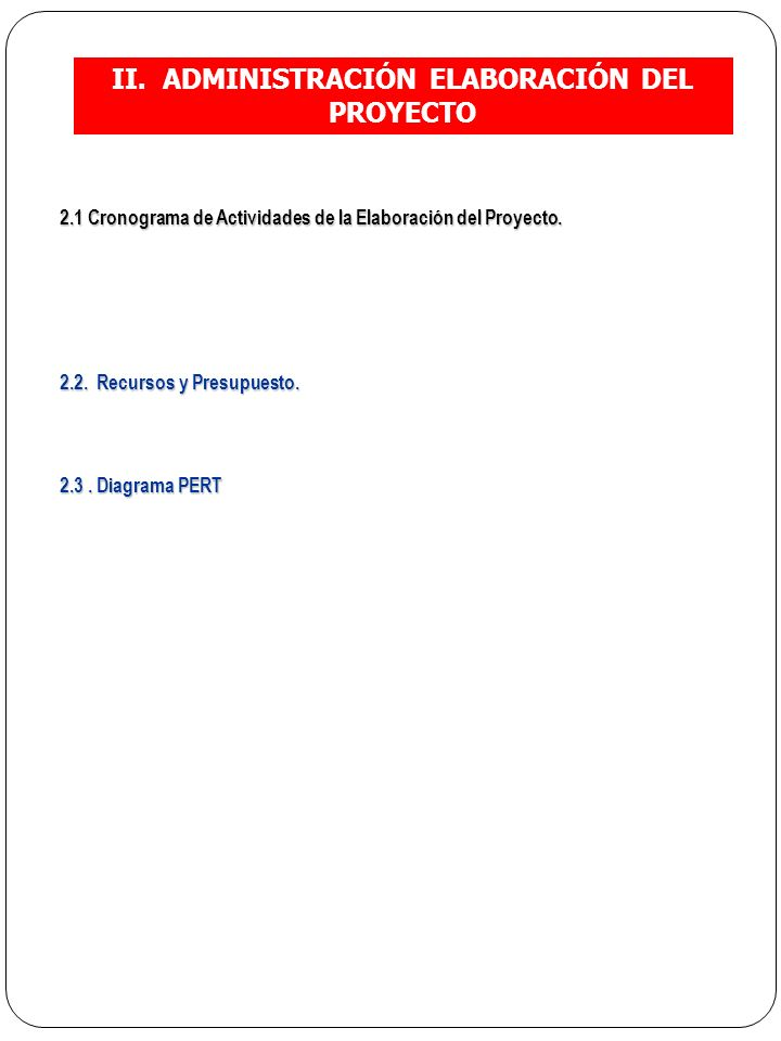 II. ADMINISTRACIÓN ELABORACIÓN DEL PROYECTO