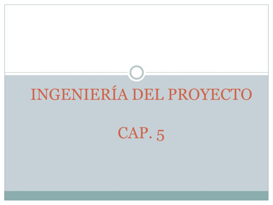 INGENIERÍA DEL PROYECTO CAP. 5