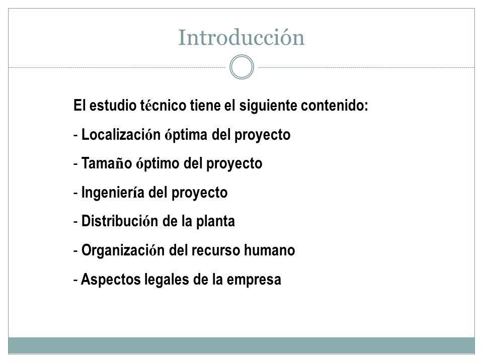 Introducción El estudio técnico tiene el siguiente contenido: