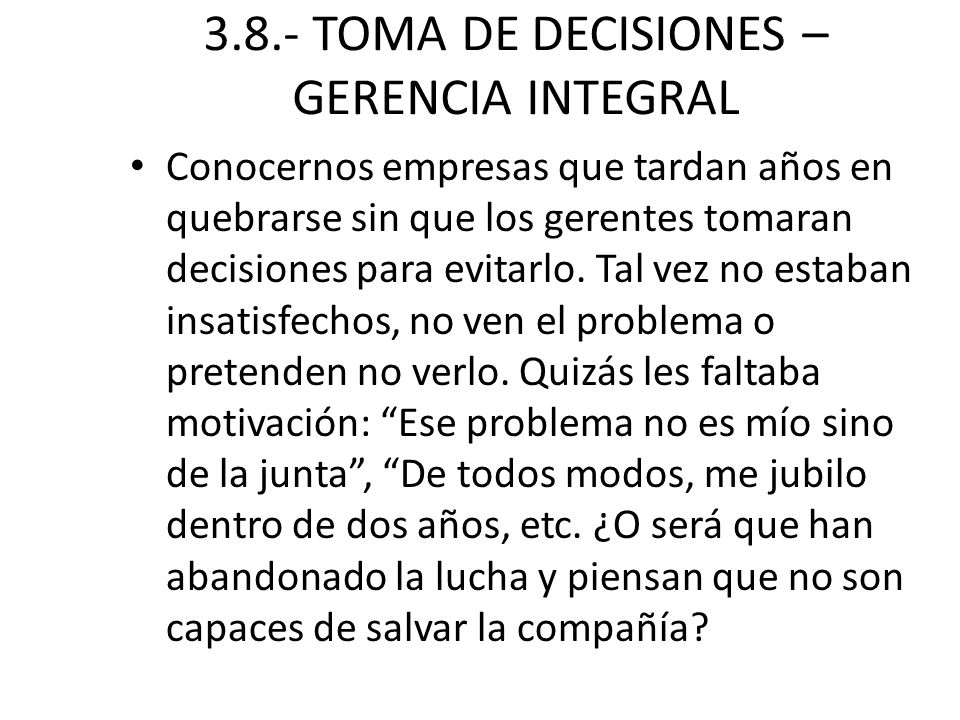 3.8.- TOMA DE DECISIONES – GERENCIA INTEGRAL