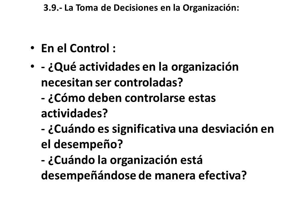 3.9.- La Toma de Decisiones en la Organización: