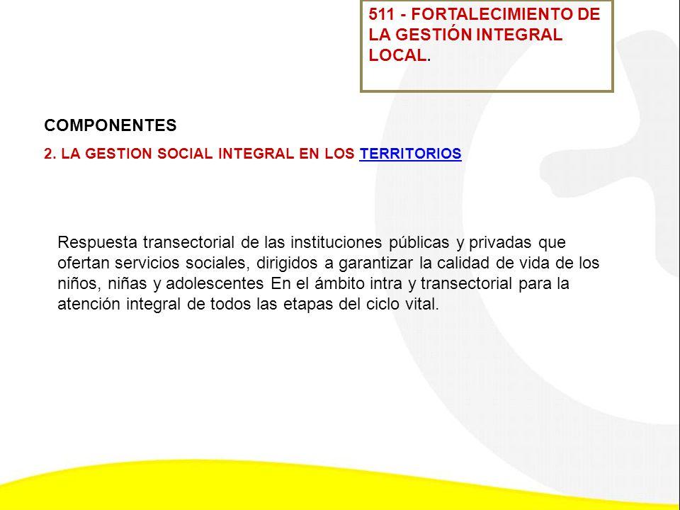 511 - FORTALECIMIENTO DE LA GESTIÓN INTEGRAL LOCAL.