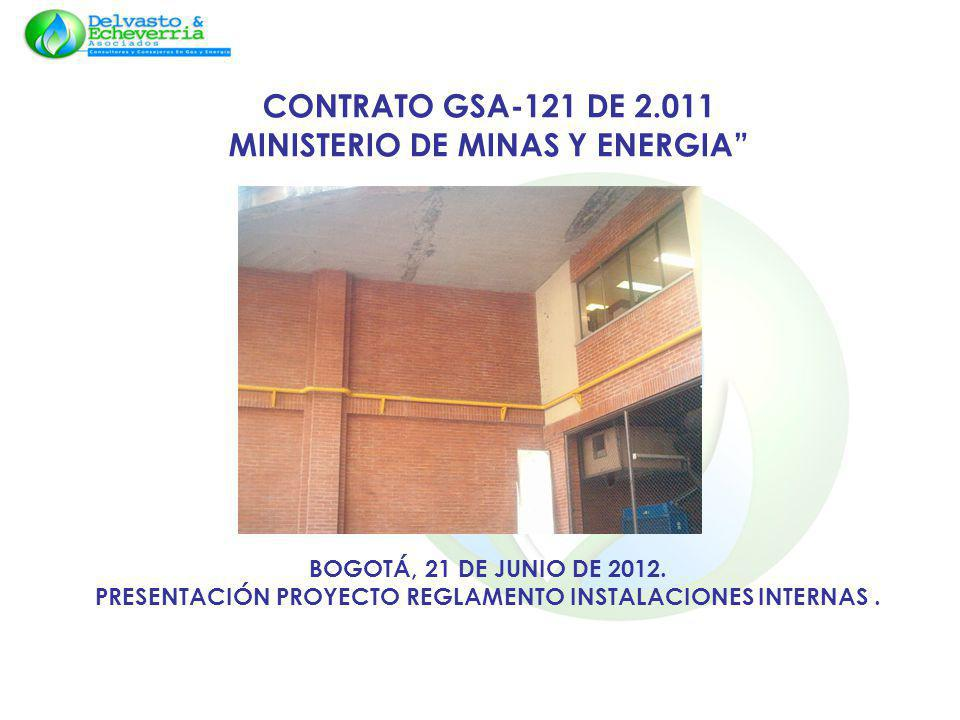 CONTRATO GSA-121 DE 2.011 MINISTERIO DE MINAS Y ENERGIA BOGOTÁ, 21 DE JUNIO DE 2012.