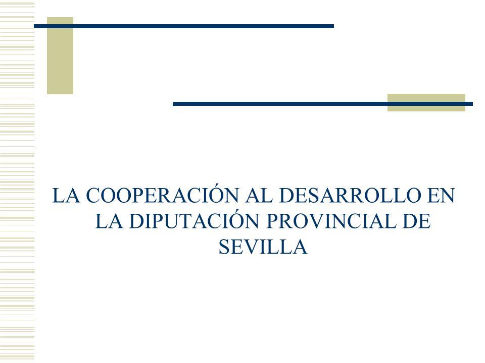 LA COOPERACIÓN AL DESARROLLO EN LA DIPUTACIÓN PROVINCIAL DE SEVILLA