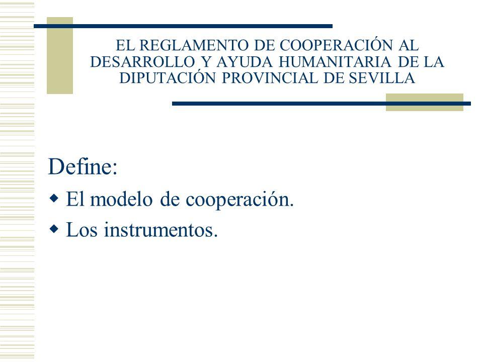 Define: El modelo de cooperación. Los instrumentos.