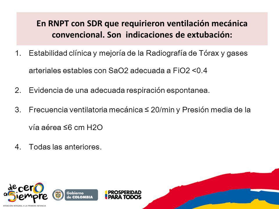 En RNPT con SDR que requirieron ventilación mecánica convencional