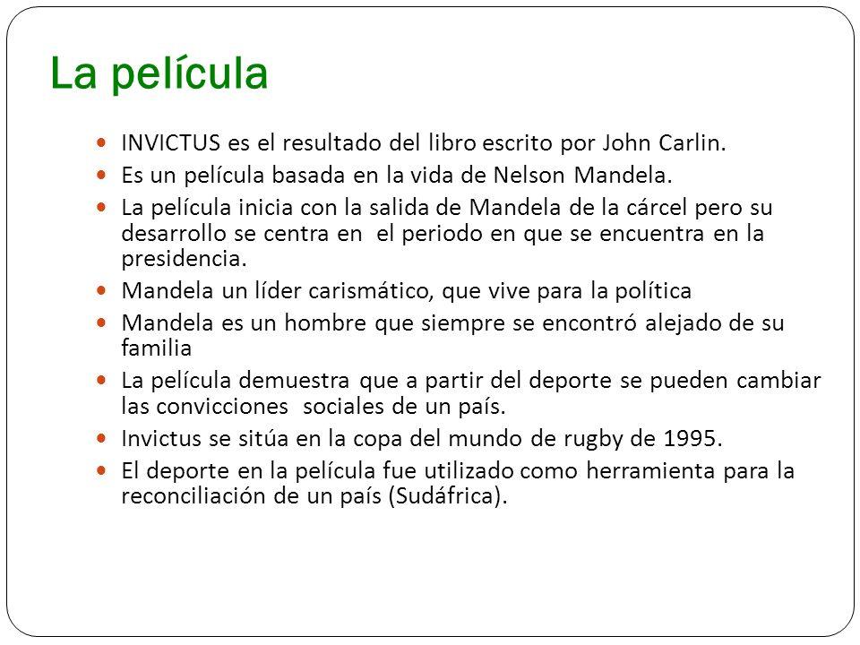 La película INVICTUS es el resultado del libro escrito por John Carlin. Es un película basada en la vida de Nelson Mandela.