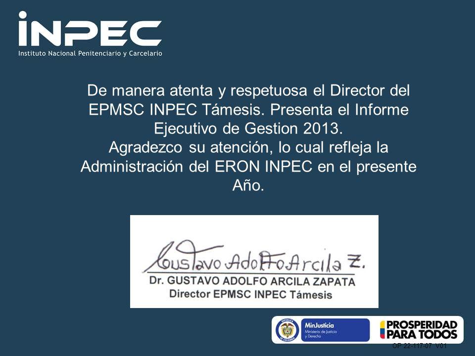 De manera atenta y respetuosa el Director del EPMSC INPEC Támesis