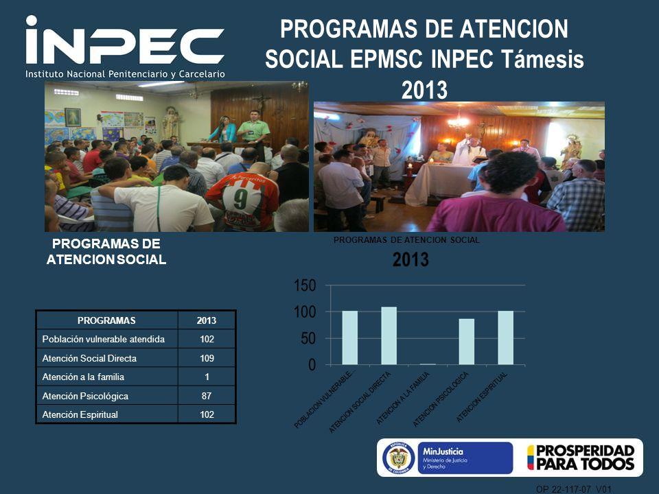 PROGRAMAS DE ATENCION SOCIAL EPMSC INPEC Támesis 2013
